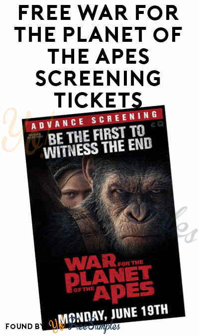 FREE War for the Planet of the Apes Screening Tickets