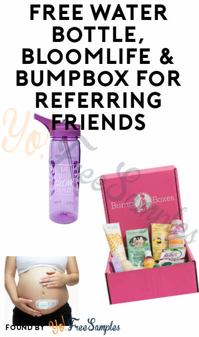 FREE Water Bottle, Bloomlife & BumpBox For Referring Friends