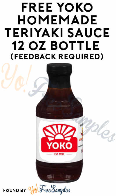 FREE Yoko Homemade Teriyaki Sauce 12 oz Bottle (Feedback Required) [Verified Received By Mail]