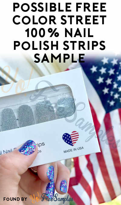 Another New One: Possible FREE Color Street 100% Nail Polish Strips Sample [Some Verified Received By Mail]