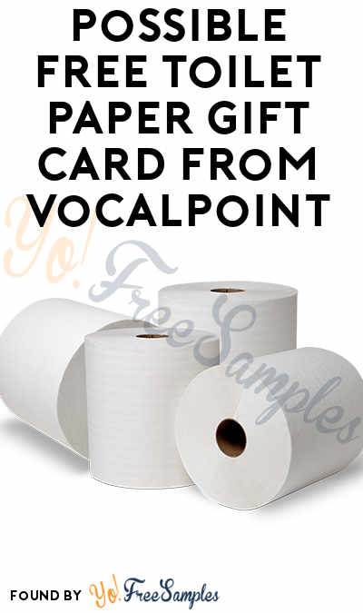 Possible FREE Toilet Paper Gift Card From VocalPoint (Survey Required)