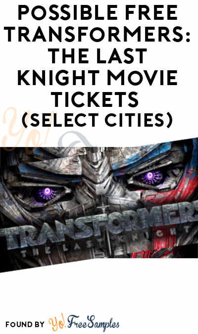 Possible FREE Transformers: The Last Knight Movie Tickets (Select Cities)