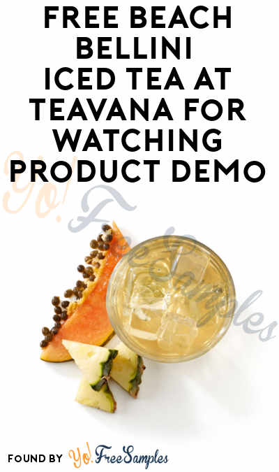 TODAY (6/10): FREE Beach Bellini Iced Tea At Teavana For Watching Product Demo
