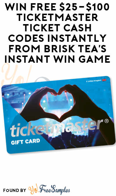 Enter Daily: Win FREE $25-$100 Ticketmaster Ticket Cash Codes Instantly From Brisk Tea's Instant Win Game