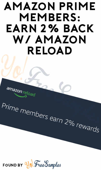 Amazon Prime Alert: 2% Back As Gift Credit For Enrolling In Amazon Reload Program
