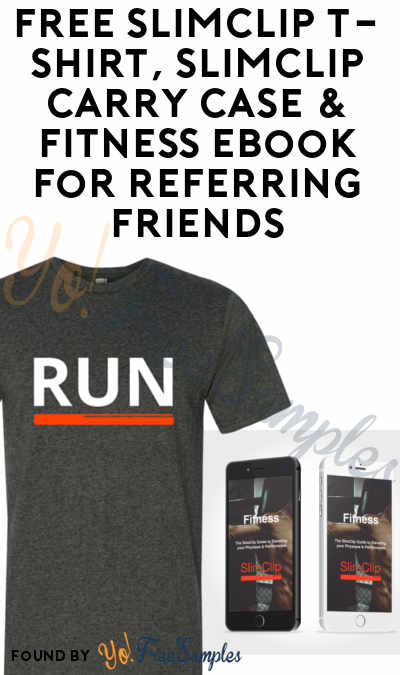 FREE SlimClip T-Shirt, SlimClip Carry Case & Fitness eBook For Referring Friends