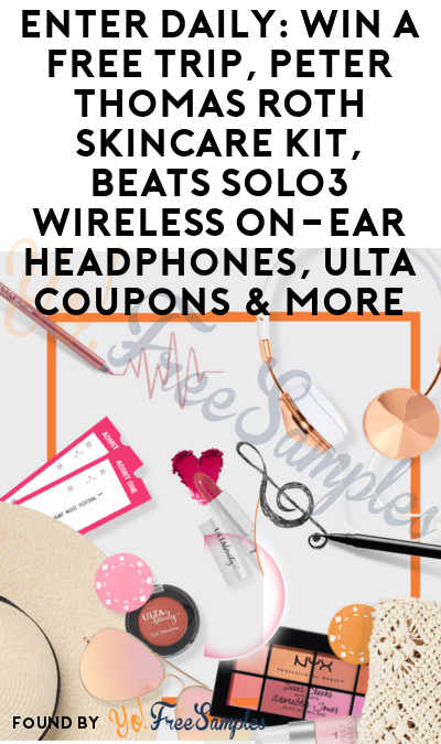 Enter Daily: Win A FREE Trip, Peter Thomas Roth Skincare Kit, Beats Solo3 Wireless On-Ear Headphones, Ulta Coupons & More