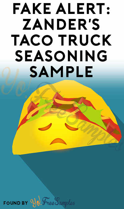 FAKE ALERT: Zander's Taco Truck Seasoning Sample Is A Bad Copy & Paste