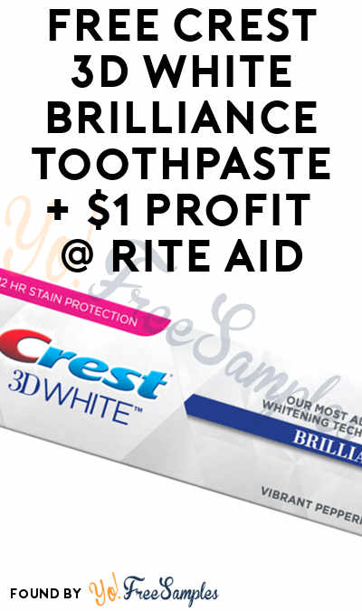FREE Crest 3D White Brilliance Toothpaste + $1 Profit At Rite Aid (Coupon Required)
