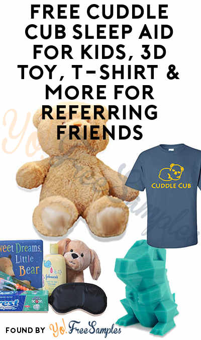 FREE Cuddle Cub Sleep Training Toy For Kids, 3D Toy, T-Shirt & More For Referring Friends