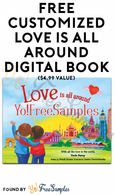 FREE Customized Love is All Around Digital Book ($4.99 Value)