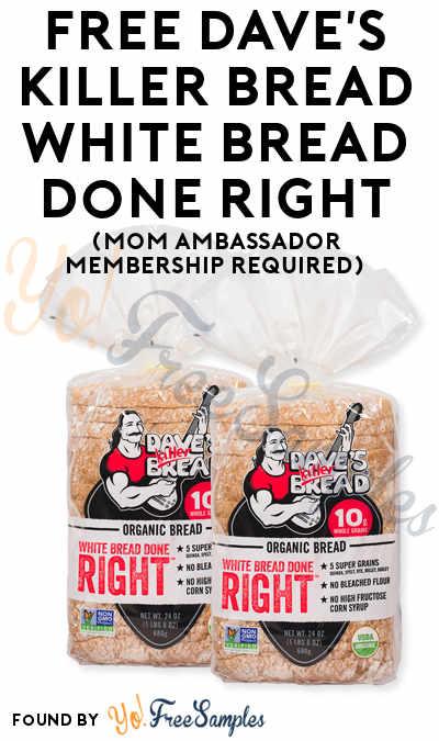 FREE Dave's Killer Bread White Bread Done Right (Mom Ambassador Membership Required)