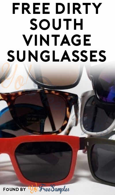 NOT COMING: FREE Dirty South Vintage Sunglasses