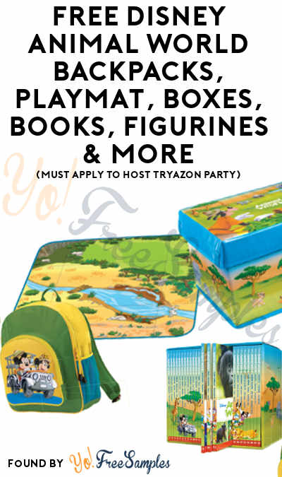 FREE Disney Animal World Backpacks, Playmat, Boxes, Books, Figurines & More (Must Apply To Host Tryazon Party)