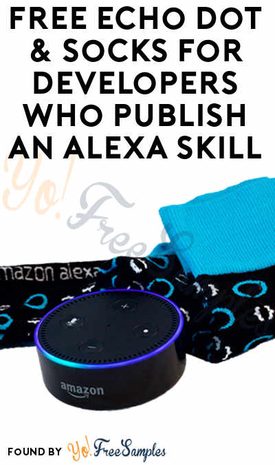 Extended For August: FREE Echo Dot & Socks For Developers Who Publish An Alexa Skill