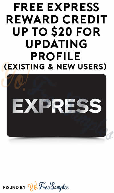FREE Express Reward Credit Up To $20 For Updating Profile (Existing & New Users)