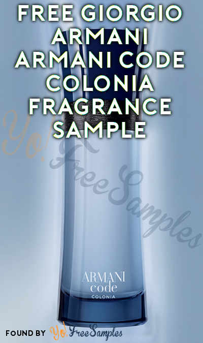 FREE Giorgio Armani Armani Code Colonia Fragrance Sample (Cell Phone Confirmation Required) [Verified Received By Mail]