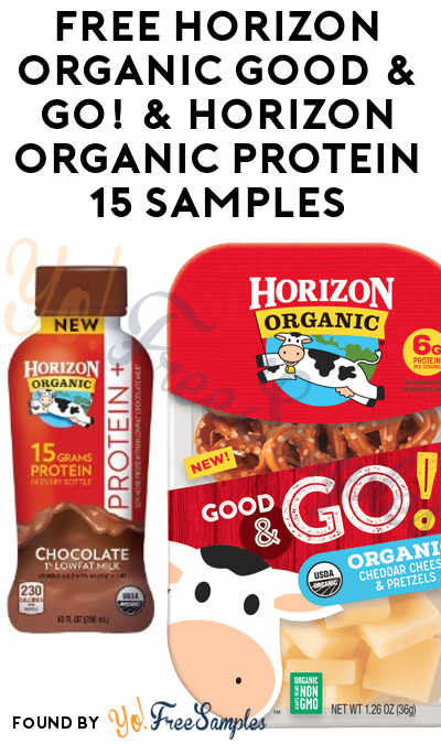 FREE Horizon Organic Good & Go! & Horizon Organic Protein 15 Samples From CrowdTap (Mission Required)