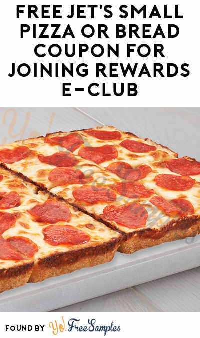 FREE Jet's Small Pizza or Bread Coupon For Joining Rewards E-Club