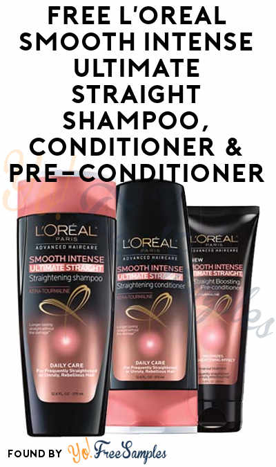 FREE L'Oreal Smooth Intense Ultimate Straight Shampoo, Conditioner & Pre-Conditioner From Digitry (Survey Required)