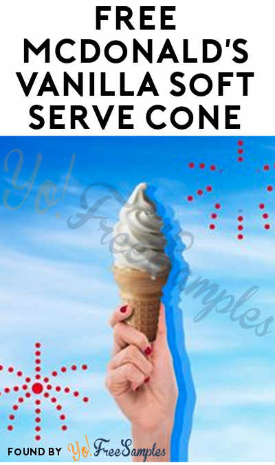 TODAY 2-5PM: FREE McDonald's Vanilla Soft Serve Cone On 7/16