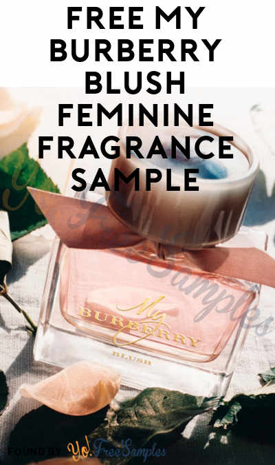 Back In Stock: FREE My Burberry Blush Feminine Fragrance Sample (Cell Phone Confirmation Required) [Verified Received By Mail]