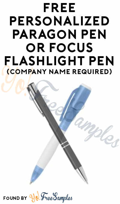 FREE Personalized Paragon Pen or Focus Flashlight Pen (Phone Call & Company Name Required)