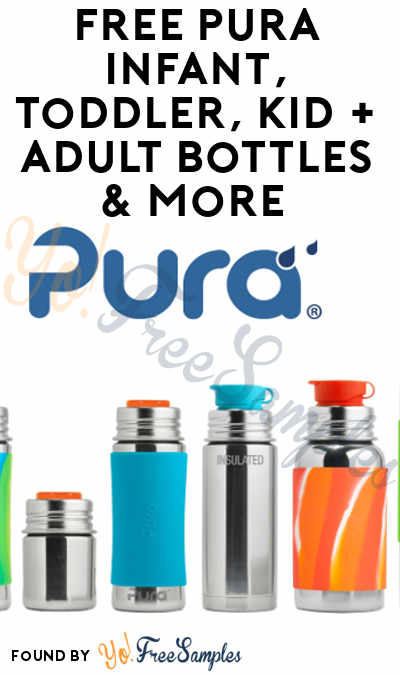 FREE Pura Infant, Toddler, Kid + Adult Bottles & More (Must Apply To Host Tryazon Party)
