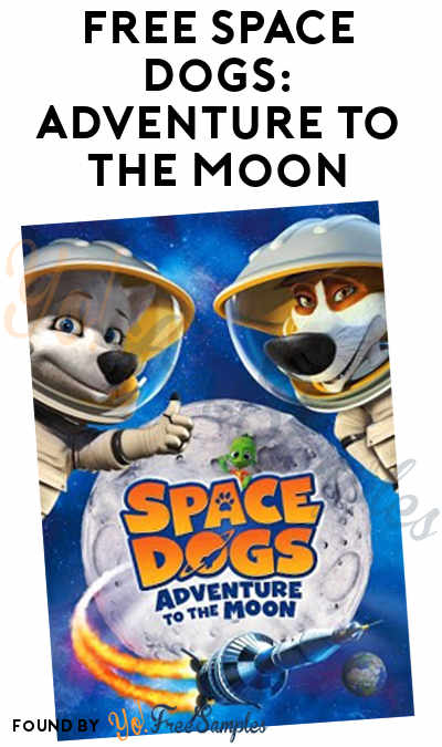 FREE Space Dogs: Adventure to the Moon Digital Rental At VUDU