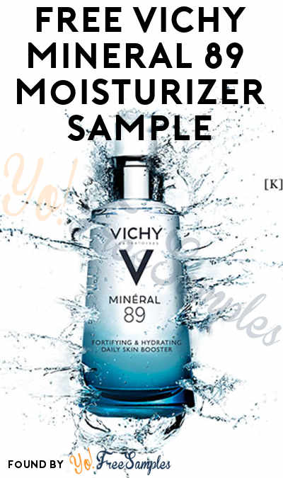 FREE Vichy Mineral 89 Hyaluronic Acid Face Moisturizer Sample [Verified Received By Mail]