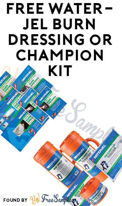FREE Water-Jel Burn Dressing or Champion Kit (Company Name Required)