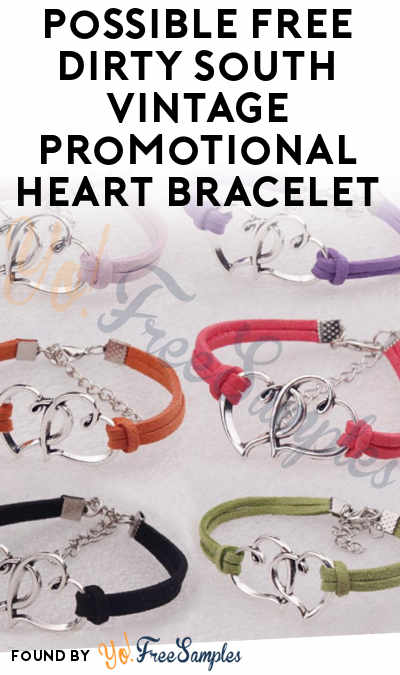 NOT COMING: Possible FREE Dirty South Vintage Heart Bracelet
