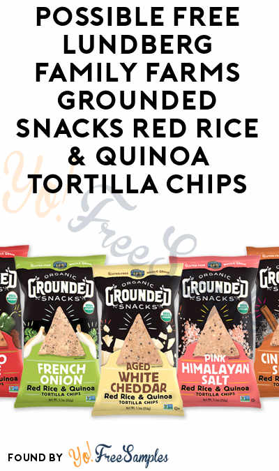 Possible FREE Lundberg Family Farms Grounded Snacks Red Rice & Quinoa Tortilla Chips (Mom Blogger Ambassador Required)