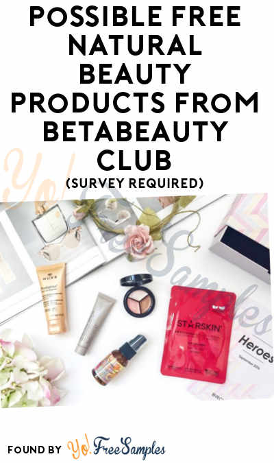 Update: Possible FREE Natural Beauty Products From Beta Beauty Club (Survey Required)