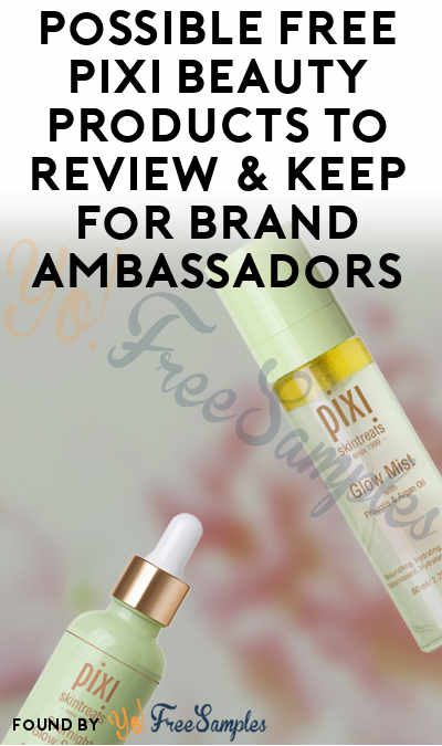 Possible FREE Pixi Beauty Products To Review & Keep For Brand Ambassadors