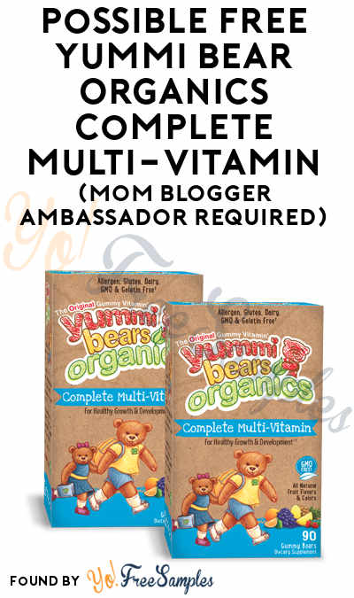 Possible FREE Yummi Bear Organics Complete Multi-Vitamin (Mom Blogger Ambassador Required)