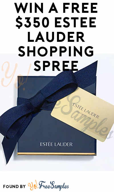 Win A FREE $350 Estee Lauder Shopping Spree