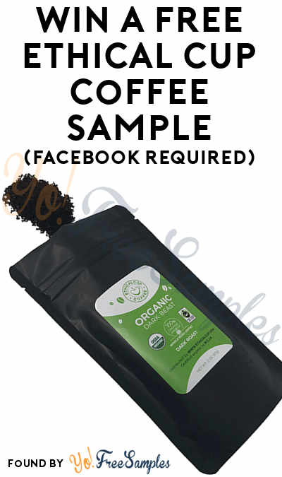 Win A FREE Ethical Cup Coffee Sample (Facebook Required)
