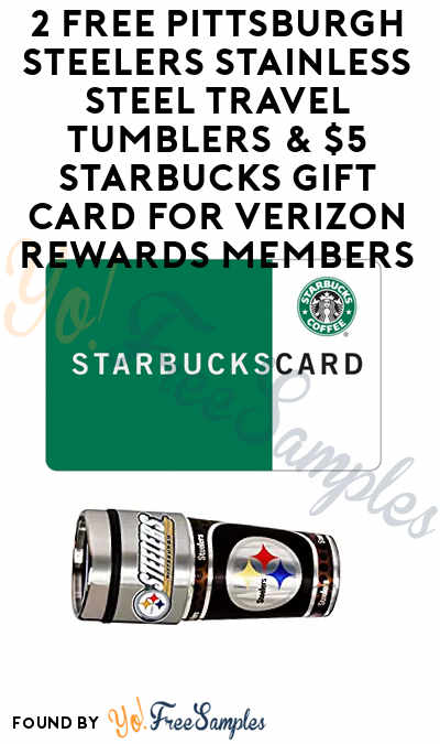 2 FREE Pittsburgh Steelers Stainless Steel Travel Tumblers & $5 Starbucks Gift Card For Verizon Rewards Members