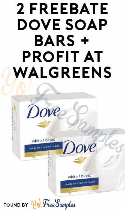 2 FREEBATE Dove Soap Bars + Profit At Walgreens