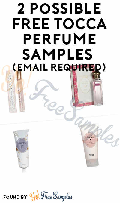 2 Possible FREE TOCCA Perfume Samples (Email Required)