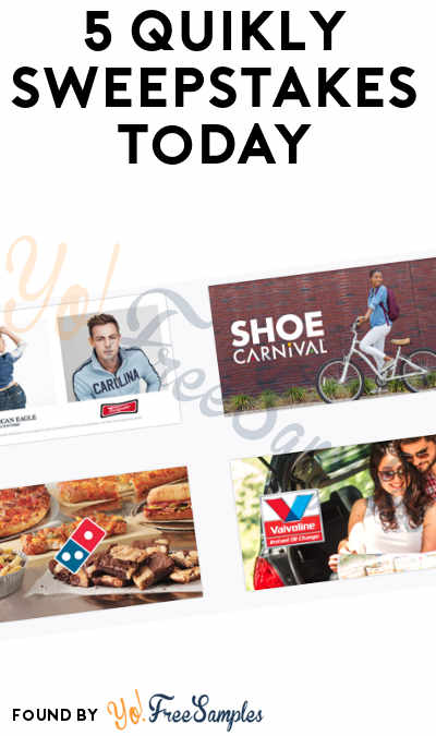 5 Quikly Sweepstakes Today: Win FREE Prizes For Valvoline, Shoe Carnival, Domino's, American Eagle & Dunham's (Mobile Number Required)