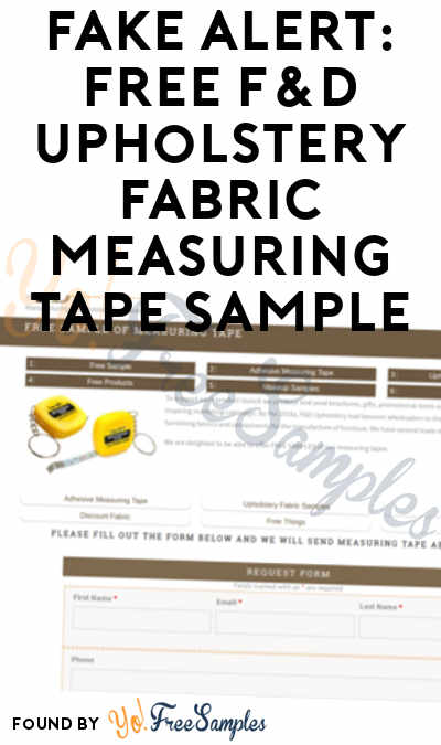 FAKE ALERT: FREE F&D Upholstery Fabric Measuring Tape Sample