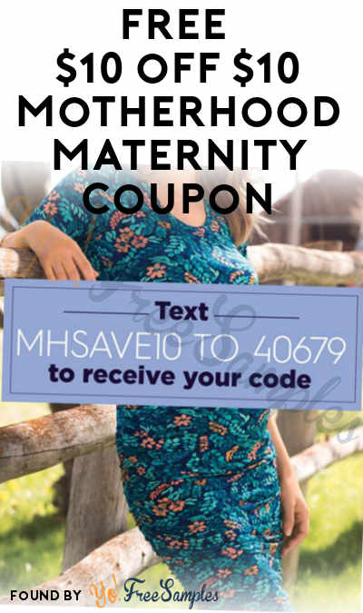 FREE $10 off $10 Coupon At Motherhood Maternity (In-Store Only & Texting Required)