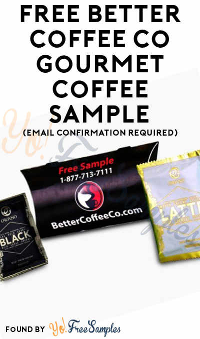 FREE Better Coffee Company Gourmet Coffee Sample (Email Confirmation Required)