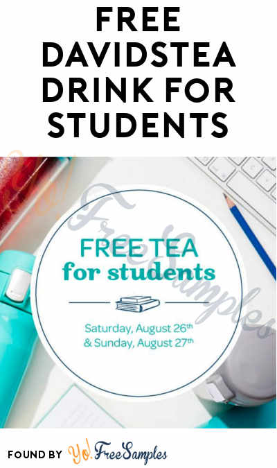 FREE DAVIDsTEA Drink For Students 8/26-8/27