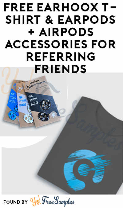 Update: FREE Earhoox T-Shirt & EarPods + AirPods Accessories For Referring Friends (Shipping Cost Required)