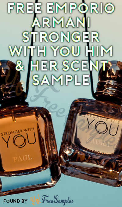 FREE Emporio Armani Stronger With You Him & Her Scent Sample (Cell Phone Confirmation Required)
