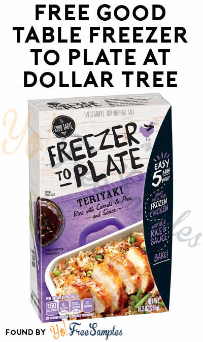 FREE Good Table Freezer to Plate At Dollar Tree (Coupon Required)