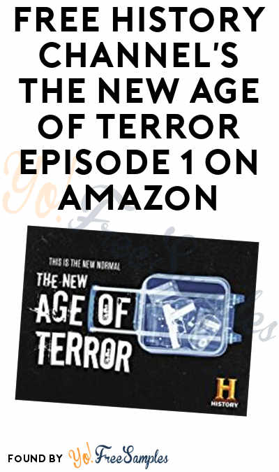 FREE History Channel's The New Age of Terror Episode 1 On Amazon